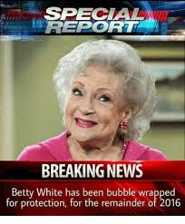 Betty White Meme - special retport breaking news betty white has been bubble wrapped