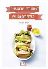 etudiant cuisine petit livre de cuisine de l étudiant en 140 recettes lisez
