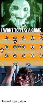 Do You Want To Play A Game Meme - i want to play a game g3 a0 640 0 0 0e30 0 000 the ultimate torture