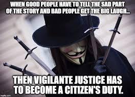 Justice Meme - vigilante justice imgflip