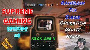 supreme gaming episode 8 rainbow six siege new operation