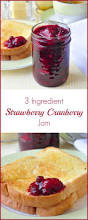 thanksgiving cranberry recipe best 25 cranberry jam ideas on pinterest cranberry preserves