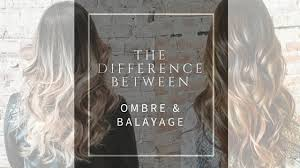 2015 hair colors and styles the difference between ombre and balayage style lounge salon