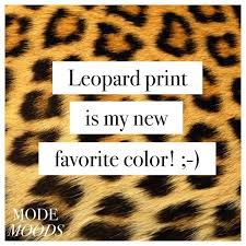 pattern fashion quotes leopard print quotes google search leopard is the new black