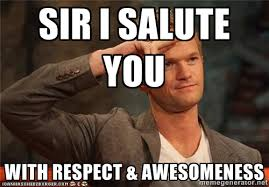 Respect Meme - sir i salute you with respect awesomeness barney salute meme