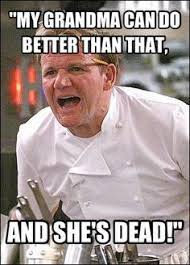 Funny Chef Memes - image result for funny chef ramsay chef ramsay pinterest