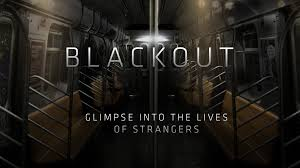 blackout a virtual glimpse into the lives of strangers by