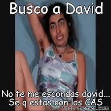 Memes De David - arraymeme de busco a david no te me escondas david se q estas con l