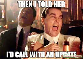 Meme Update - then i told her i d call with an update meme ray liota 58166