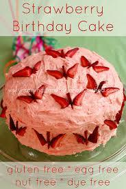 gluten free birthday cake strawberry birthday cake gluten egg nut dye free raising