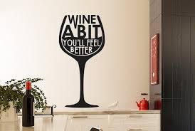wine a bit you ll feel better wine a bit you ll feel better wine glass wall sticker cut it out
