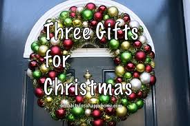 three gifts for christmas hodgepodge