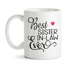 coffee mug best sister in law ever favorite sil family sisters by