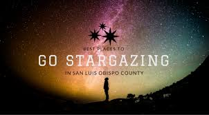 best places to go stargazing visit san luis obispo county