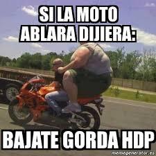 Moto Memes - meme personalizado si la moto ablara dijiera bajate gorda hdp