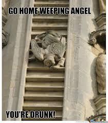 Angel Meme - weeping angel is drunk by thegirlwhowaitedtv meme center