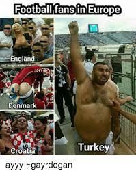 England Memes - football fansin europe england denmark turkey croatia ayyy