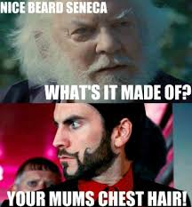Your Moms Chest Hair Meme - hungergames seneca cranes beard 39