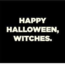 Happy Halloween Meme - happy halloween witches halloween meme on sizzle