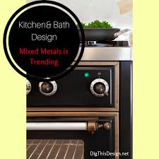 Latest Kitchen Appliances - the latest kitchen trend mixed metals dig this design