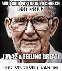 Pastor Meme - whosaidrastoringachurch is stressful imma28 feeling great pastor