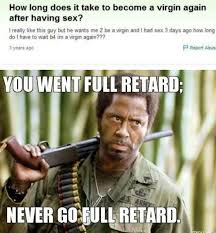 You Never Go Full Retard Meme - virgin goes full retard meme by a m kelley memedroid