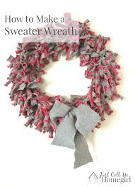 how to make a sweater wreath just call me homegirl
