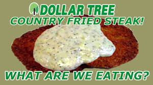 dollar tree one dollar country fried steak what are we eating