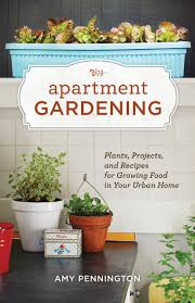 Urban Gardening Books Apartment Gardening Plants Projects And Recipes For Growing
