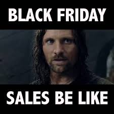 Black Friday Meme - black friday sales war black friday sales lotr small comedy film