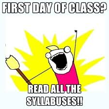 First Day Of Class Meme - first day of class read all the syllabuses create meme
