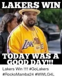 Lakers Meme - lakers win good day lakers win golakers rockomamba24