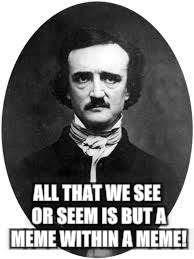 Edgar Allen Poe Meme - image tagged in poe edgar allan poe large memes funny memes funny
