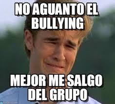 No Al Bullying Memes - no aguanto el bullying on memegen