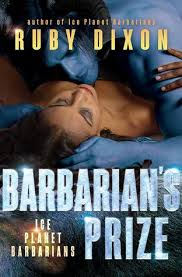no half hearted living beyond rubies barbarian s prize ice planet barbarians 5 by ruby dixon