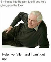 Help I Ve Fallen Meme - 25 best memes about help ive fallen for you and i cant get up