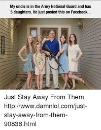 National Guard Memes - my uncle is in the army national guard and has 5 daughters he just
