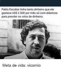 Pablo Escobar Meme - 25 best memes about pablo escobar and memes pablo escobar