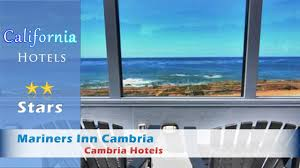 Moonstone Cottages By The Sea Cambria Ca by Mariners Inn Cambria Cambria Hotels California Youtube