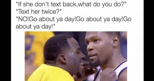 No Text Back Meme - draymond green giving kevin durant a pep talk is the latest meme