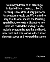 mustang car quotes chip foose quotes quotehd