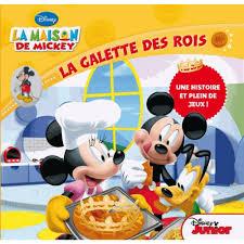 jeux de cuisine de mickey la maison de mickey la galette des rois avec une fève livre