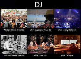 Dj Meme - what my friends think i do what i actually do dj what my friends