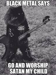 Black Metal Meme - black metal cat imgflip