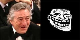 De Niro Meme - robert de niro totally looks like troll face totally looks like