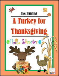 turkey for thanksgiving book a turkey for thanksgiving by bunting teaching resources