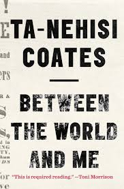 between the world and me u0027 by ta nehisi coates the atlantic