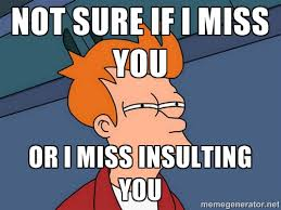 I Miss U Meme - funny i miss you memes futurama fry not sure if i miss you or i