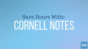 use cornell notes to save yourself hours of studying study forth