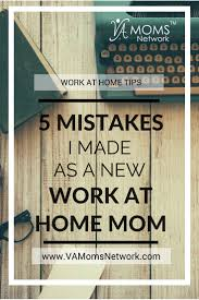 Design Works At Home 5 Mistakes I Made As A New Work At Home Mom Va Moms Network